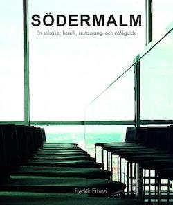 Södermalm : en stilsäker hotell-, restaurang- och caféguide