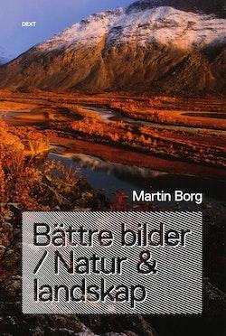 Bättre bilder / Natur & landskap