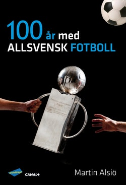 100 år med allsvensk fotboll