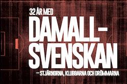 32 år med Damallsvenskan – Stjärnorna, klubbarna och drömmarna