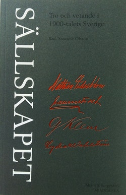 Sällskapet : tro och vetande i 1900-talets Sverige