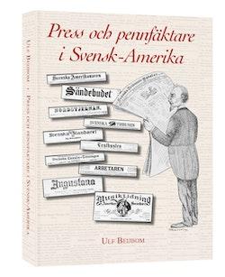 Press och pennfäktare i Svensk-Amerika
