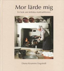 Mor lärde mig : en bok om lettiska mattraditioner