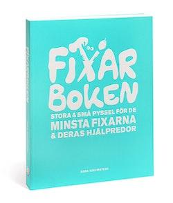 Fixarboken : stora och små pyssel för de minsta fixarna och deras hjälpredor
