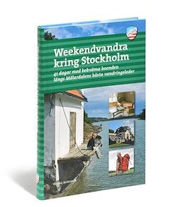 Weekendvandra kring Stockholm : 41 dagar med bekväma boenden längs Mälardalens bästa vandringsleder