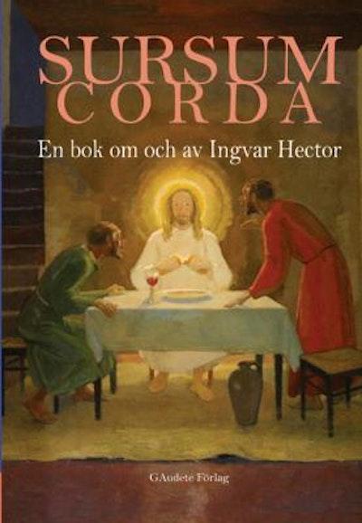 Sursum Corda : en bok av och om Ingvar Hector