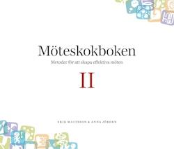 Möteskokboken D. II : metoder för att skapa effektiva möten