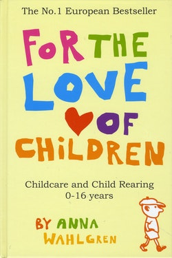 For the love of children : childcare and child rearing 0-16 years