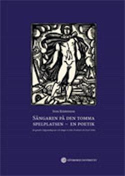 Sångaren på den tomma spelplatsen – en poetik : att gestalta Gilgamesheposet och sånger av John Dowland och Evert Taube