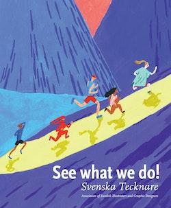 See what we do! : Svenska Tecknare, Association of Swedish illustrators and graphic designers