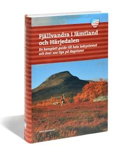 Fjällvandra i Jämtland och Härjedalen : en komplett guide till hela ledsyst
