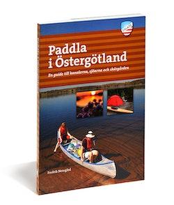 Paddla i Östergötland : en guide till kanalerna, sjöarna och skärgården