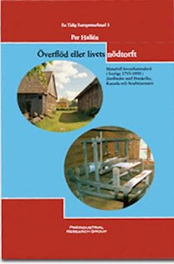 Överflöd eller livets nödtorft : materiell levnadsstandard i Sverige 1750–1900 i jämförelse med Frankrike, Kanada och Storbritannien