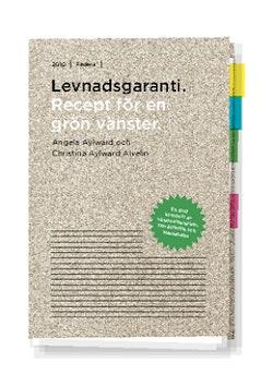 Levnadsgaranti : recept för en grön vänster