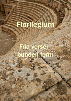 Florilegium : fria verser i bunden form