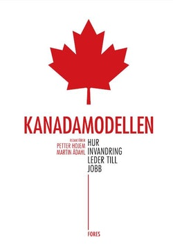 Kanadamodellen : hur invandring leder till jobb