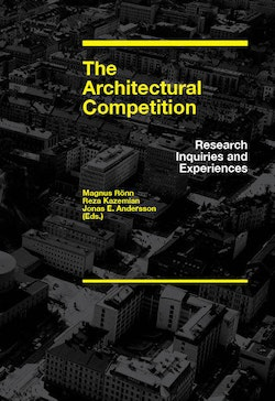 The architectural competition : research inquiries and experiences
