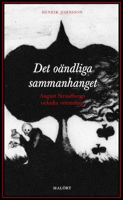 Det oändliga sammanhanget : August Strindbergs ockulta vetenskap