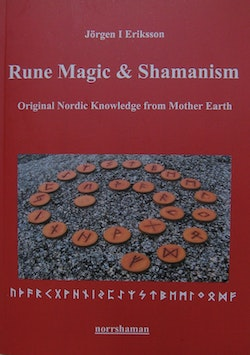 Rune magic and shamanism : original nordic knowledge from mother earth