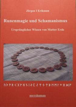 Runenmagie und Schamanismus : Ursprüngliches Wissen von Mutter Erde