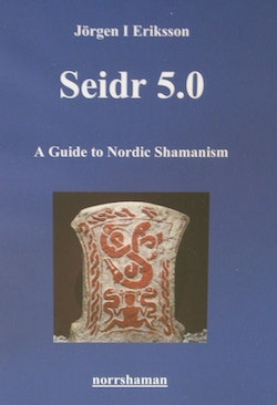 Seidr 5.0 - A Guide to Nordic Shamanism