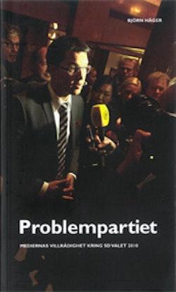 Problempartiet : - Medierna villrådighet kring SD valet 2010