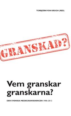 Vem granskar granskarna? : Den svenska mediegranskningen 1988–2012