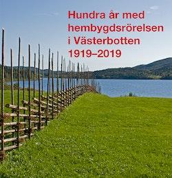 Hundra år med hembygdsrörelsen i Västerbotten 1919–2019