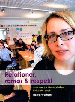Relationer, ramar & respekt : så skapar lärare studiero i klassrummet