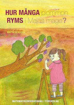 Hur många plommon ryms Majas mage?:  matematikundervisning i förskolan