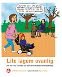 Lite lagom ovanlig : om att vara förälder till barn med funktionsnedsättning
