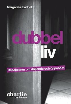 Dubbelliv : reflektioner om döljande och öppenhet