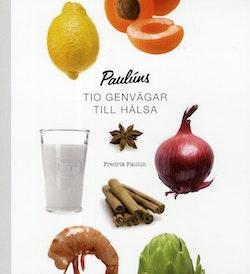 Paulúns tio genvägar till hälsa