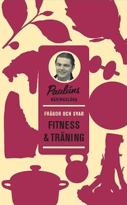 Paulúns näringslära : Frågor och svar Fitness & Träning
