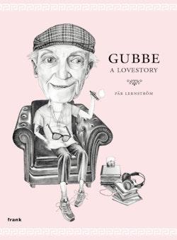 Gubbe : a lovestory