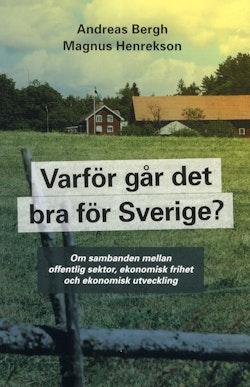 Varför går det bra för Sverige? : om sambanden mellan offentlig sektor, ekonomisk frihet och ekonomisk utveckilng