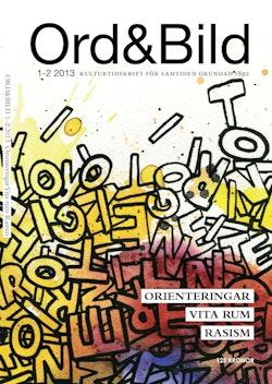 Ord&Bild 1-2(2013) Orienteringar. Vita rum. Rasism