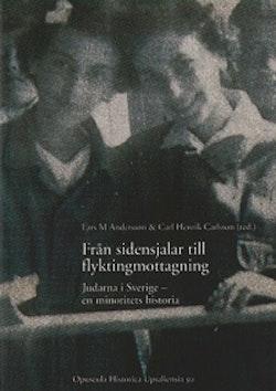 Från sidensjalar till flyktingmottagning : judarna i Sverige : en minoritets historia