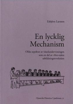 En lycklig mechanism : olika aspekter av växelundervisningen som en del av 1800-talets utbildningsrevolution