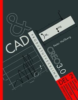 CAD och produktutveckling Creo 3.0. Del 2, OPT, projekt, analyser, effektivitet