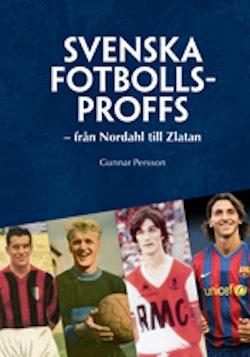 Svenska fotbollsproffs : från Nordahl till Zlatan