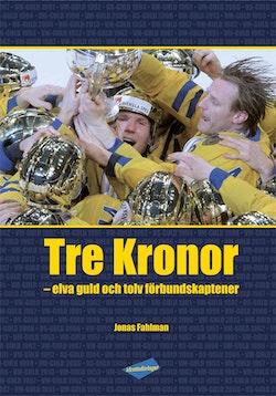Tre Kronor : elva guld och tolv förbundskaptener