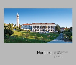 Fiat Lux! : down memory lane in California