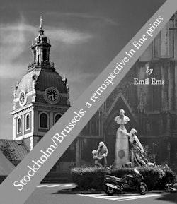 Stockholm / Brussels : a retrospective in fine prints
