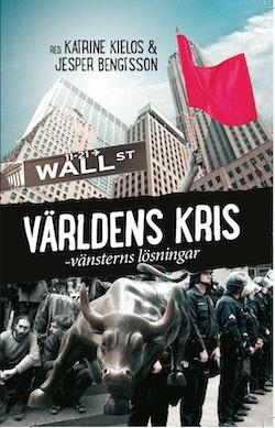 Världens kris : vänsterns lösningar
