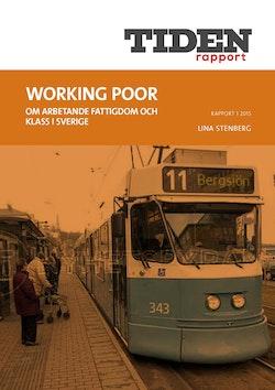 Working poor : Om arbetande fattigdom och klass i Sverige