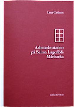 Arbetarbostaden på Selma Lagerlöfs Mårbacka