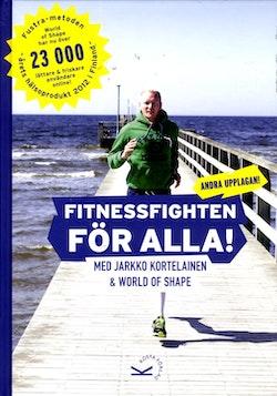 Fitnessfighten för alla! : med Jarkko Kortelainen & World of Shape