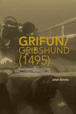 Grifun/Gribshund (1495): Marinarkeologiska undersökningar