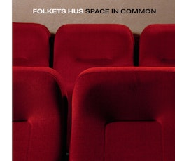 Folkets hus : space in common